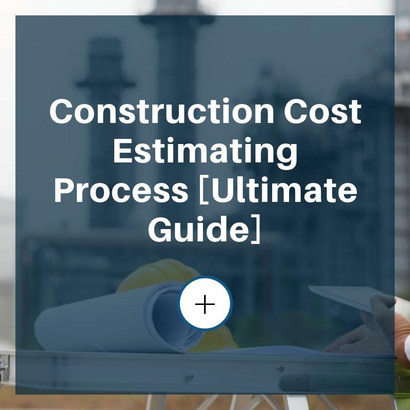 construction cost estimating process
