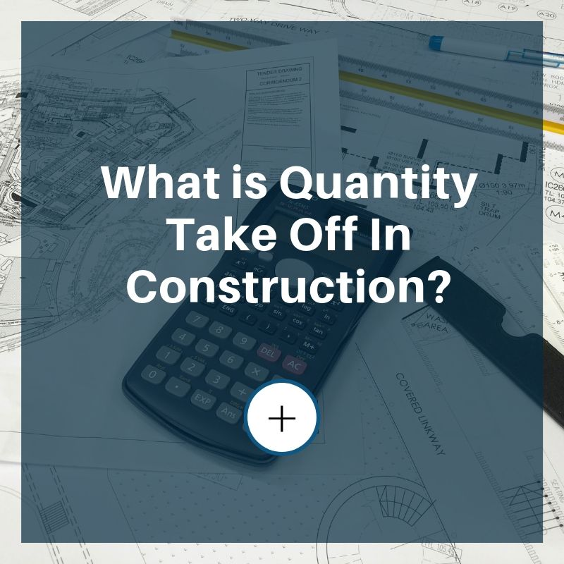 what is quantity take off in construction