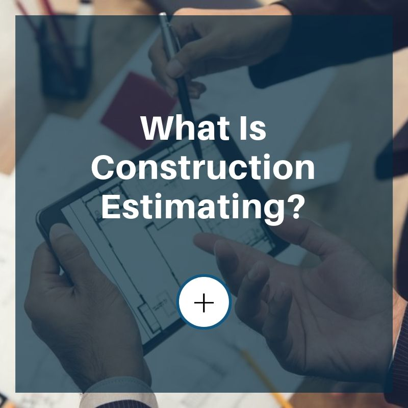 what is construction estimating