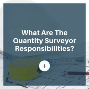 responsibilities of quantity surveyor
