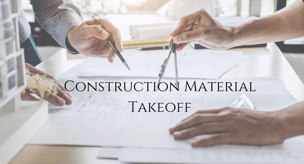 Construction Material Take Off Ultimate Guide in 2020